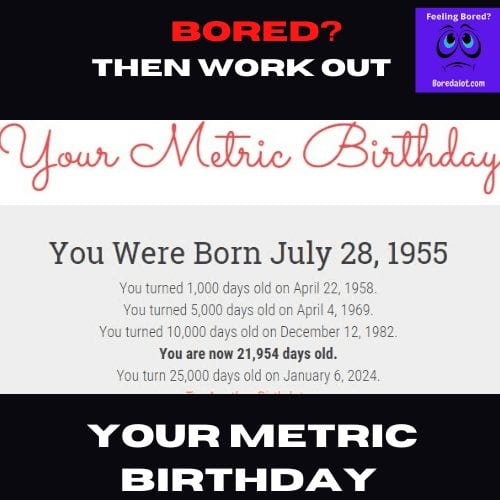 Your Metric Birthday