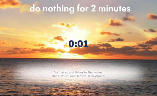do nothing for 2 minutes