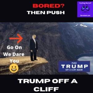 Push Trump Off A Cliff