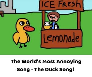The Duck Song – Funny & Really Annoying
