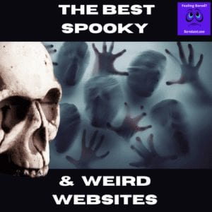 Spooky and Weird Websites