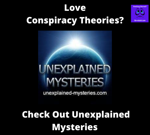 Unexplained Mysteries & Conspiracy Theories