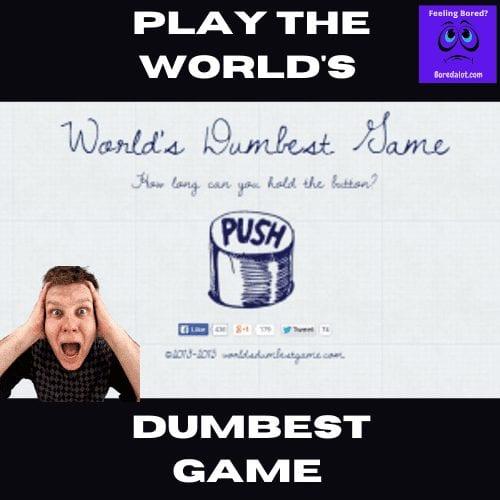 Worlds Dumbest Game