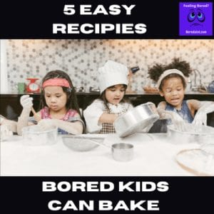 Easy Recipes Bored Kids Can Bake