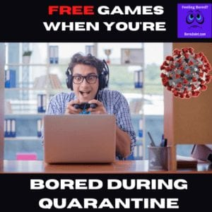 Free Games For When You Are Bored