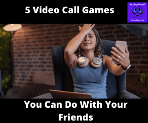 Video Call Games You Can Do With Your Friends