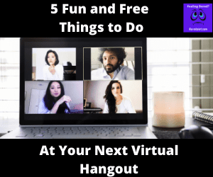 Fun and Free Things to Do at Your Next Virtual Hangout