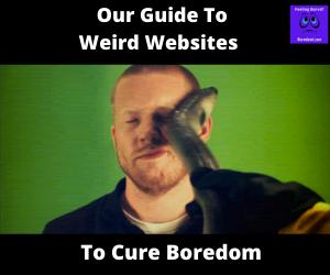 Weird Websites