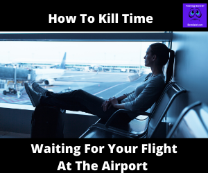 Waiting for your flight at the airport