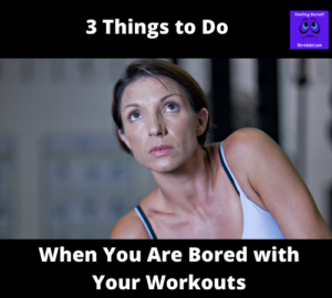 Bored with Your Workouts