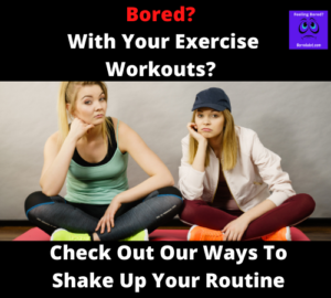 Bored With Your Workout